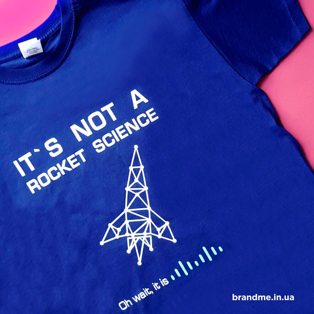 """Футболки """"IT'S NOT A ROCKET SCIENCE"""" для компанії """"SoftServe"""""""